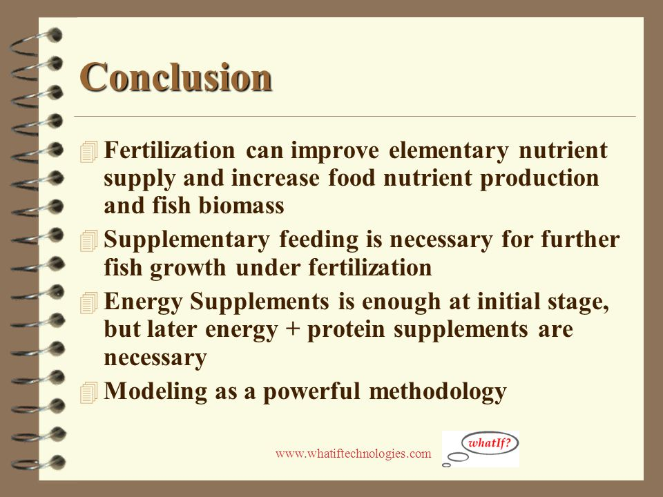 www.whatiftechnologies.com Conclusion 4 Fertilization can improve elementary nutrient supply and increase food nutrient production and fish biomass 4