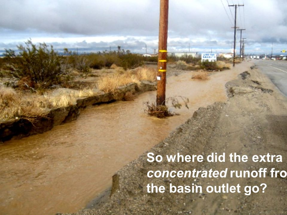 So where did the extra concentrated runoff from the basin outlet go