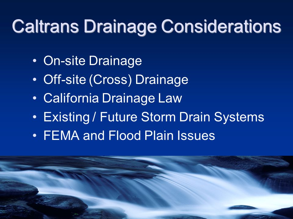 Existing Problems you MAY be Asked to Help Solve Malfunctioning drainage facilities Non-existent facilities Safety hazards (whether drainage-related or not)