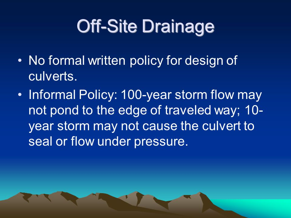 Are you developing upstream? You'll be asked to protect the culvert entrance…