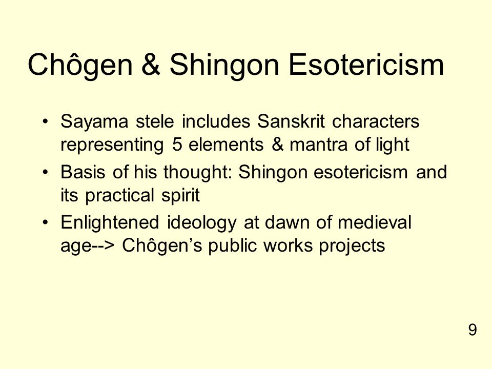 Chôgen & Shingon Esotericism Sayama stele includes Sanskrit characters representing 5 elements & mantra of light Basis of his thought: Shingon esoteri