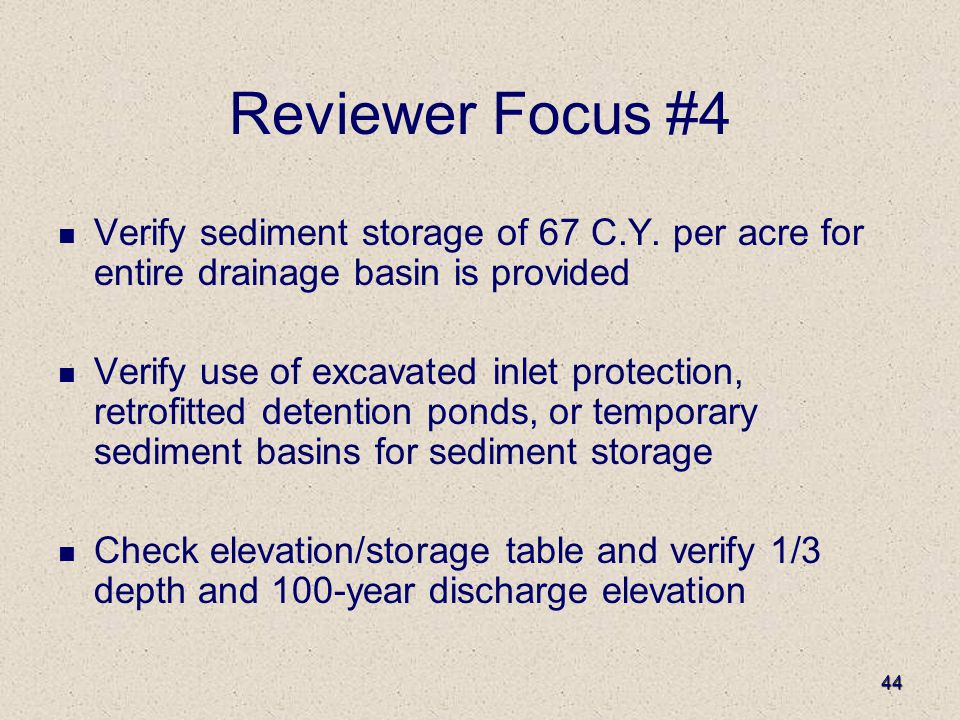 44 Reviewer Focus #4 Verify sediment storage of 67 C.Y.