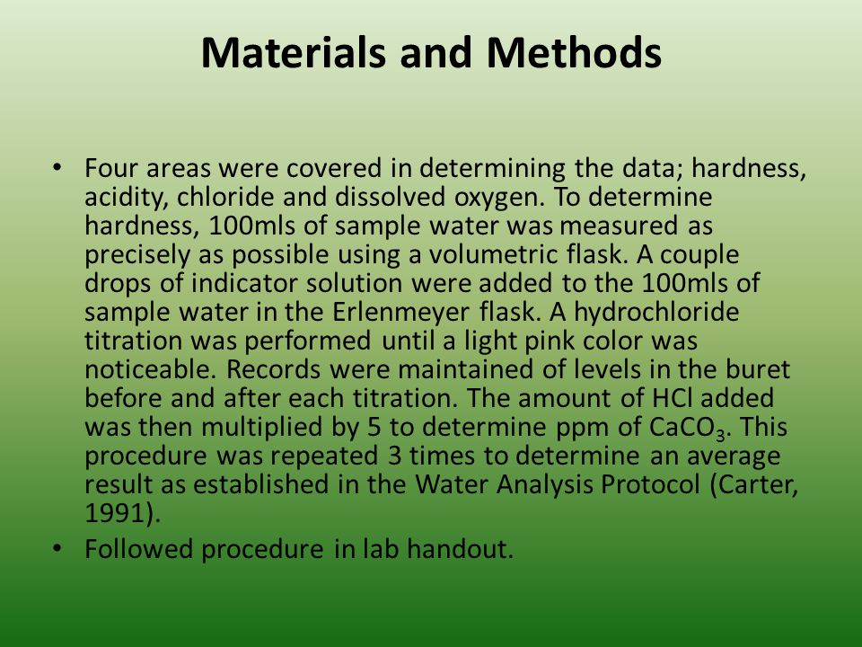 Materials and Methods Four areas were covered in determining the data; hardness, acidity, chloride and dissolved oxygen.