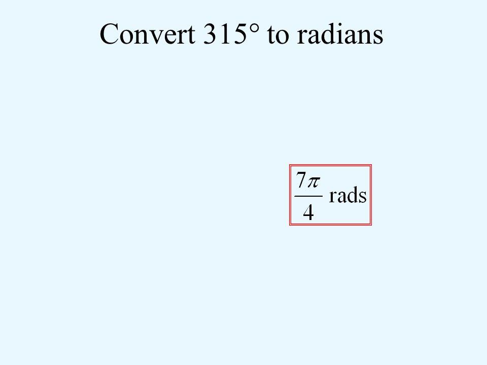 Convert 315° to radians radians 1