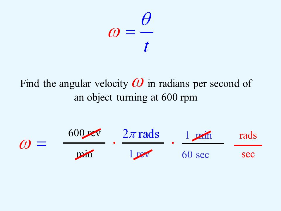 rads sec 600 rev minrev1 Find the angular velocity  in radians per second of an object turning at 600 rpm