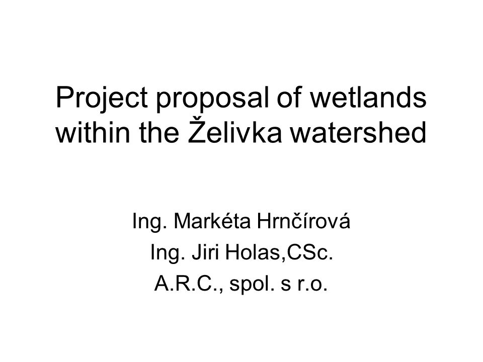 Project proposal of wetlands within the Želivka watershed Ing.
