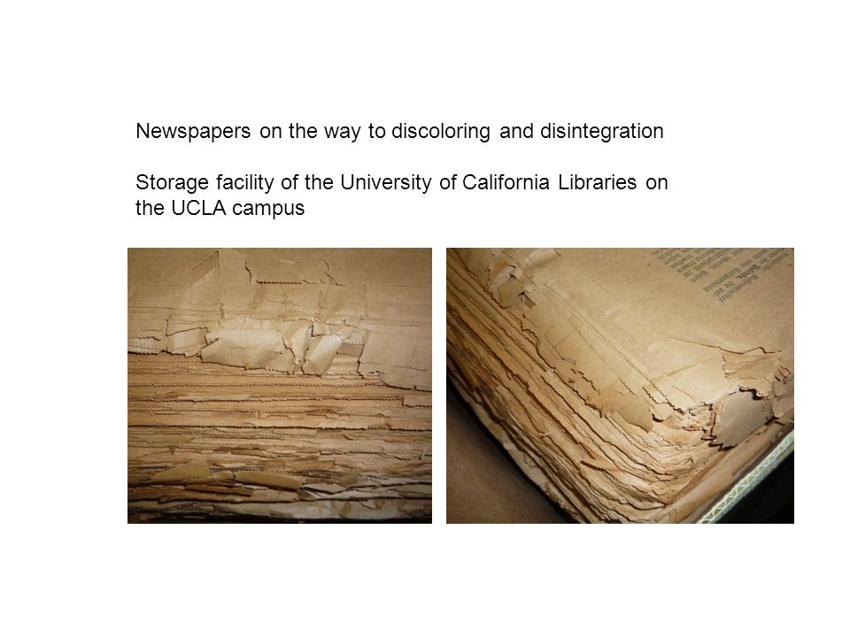 Newspapers on the way to discoloring and disintegration Storage facility of the University of California Libraries on the UCLA campus