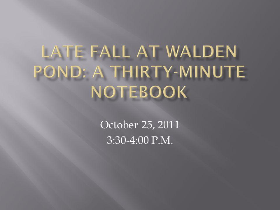 October 25, 2011 3:30-4:00 P.M.