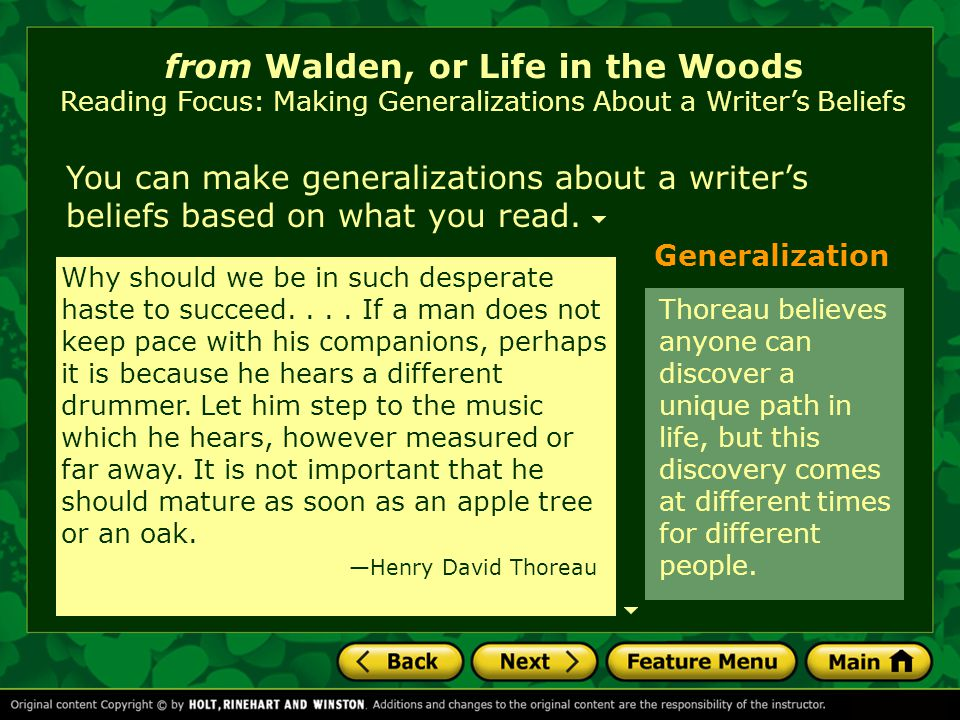 from Walden, or Life in the Woods Reading Focus: Making Generalizations About a Writer's Beliefs A generalization is a type of inference in which a conclusion is drawn from examples in the text.