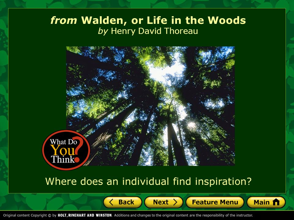 from Walden, or Life in the Woods A temporary move to a site on a large pond in Concord, Massachusetts, resulted in a work of literature that has become an American classic.