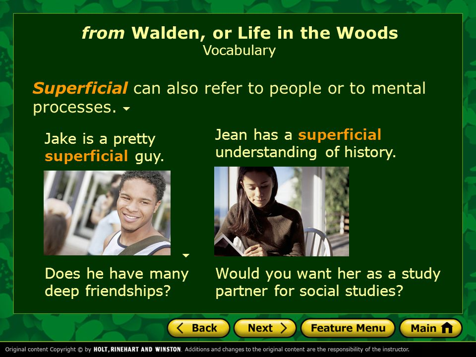 The girl has a superficial wound. The word superficial can be used to refer to physical injury or damage: from Walden, or Life in the Woods Vocabulary