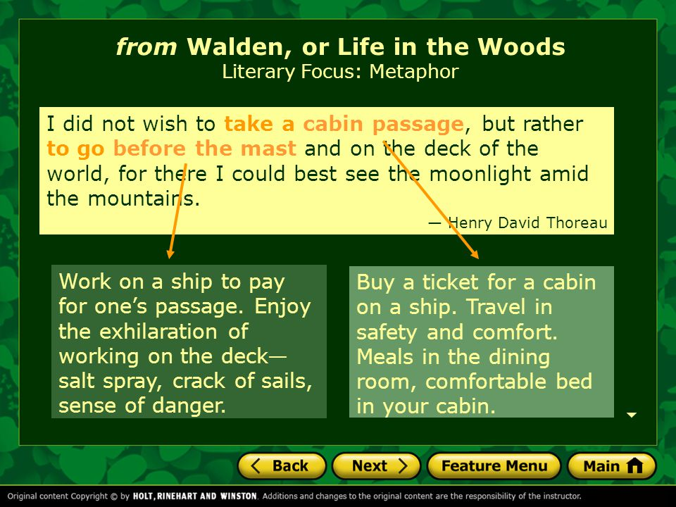 from Walden, or Life in the Woods Literary Focus: Metaphor Buy a ticket for a cabin on a ship.