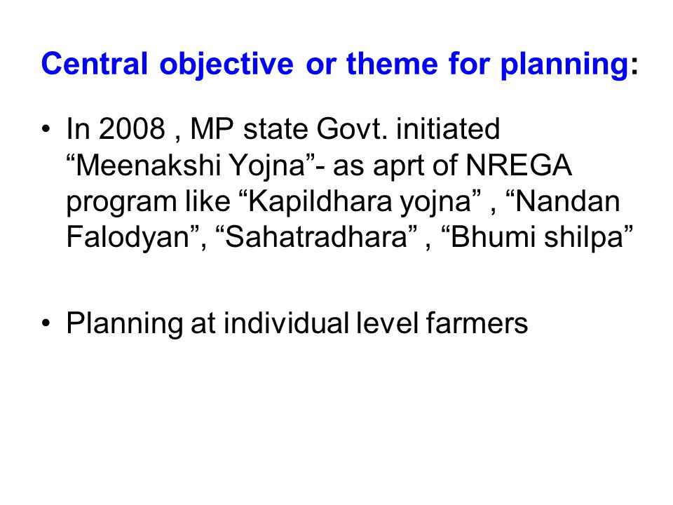 Central objective or theme for planning: In 2008, MP state Govt.