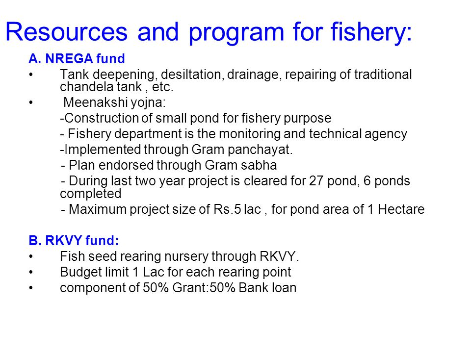 Resources and program for fishery: A.
