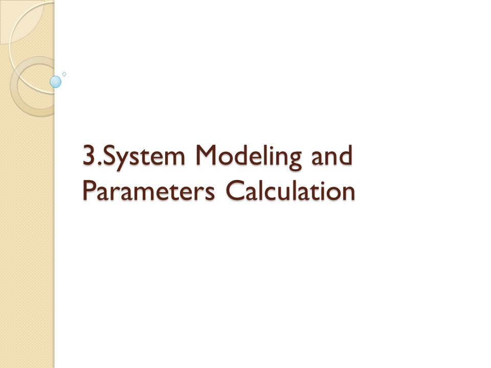 3.System Modeling and Parameters Calculation