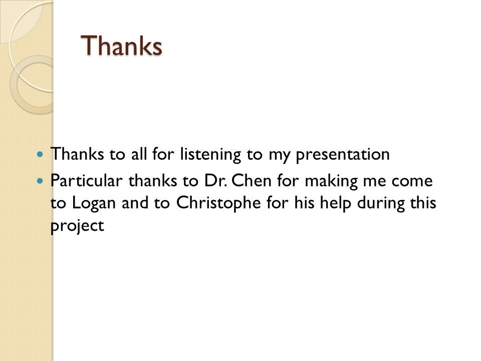 Thanks Thanks to all for listening to my presentation Particular thanks to Dr.