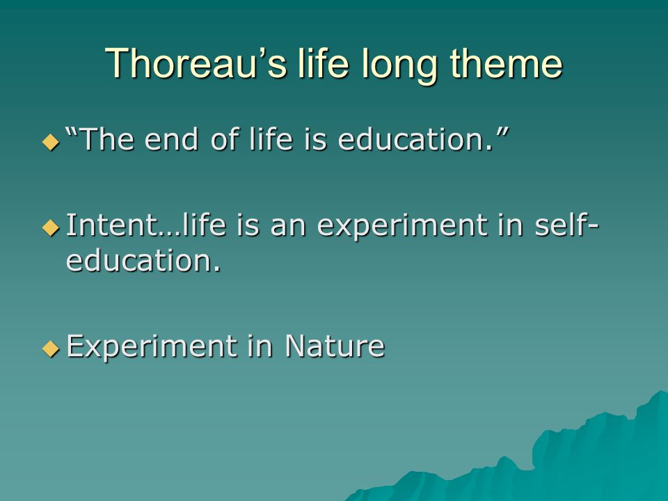  Thoreau gave up conventional life to live at Walden Pond in a hut