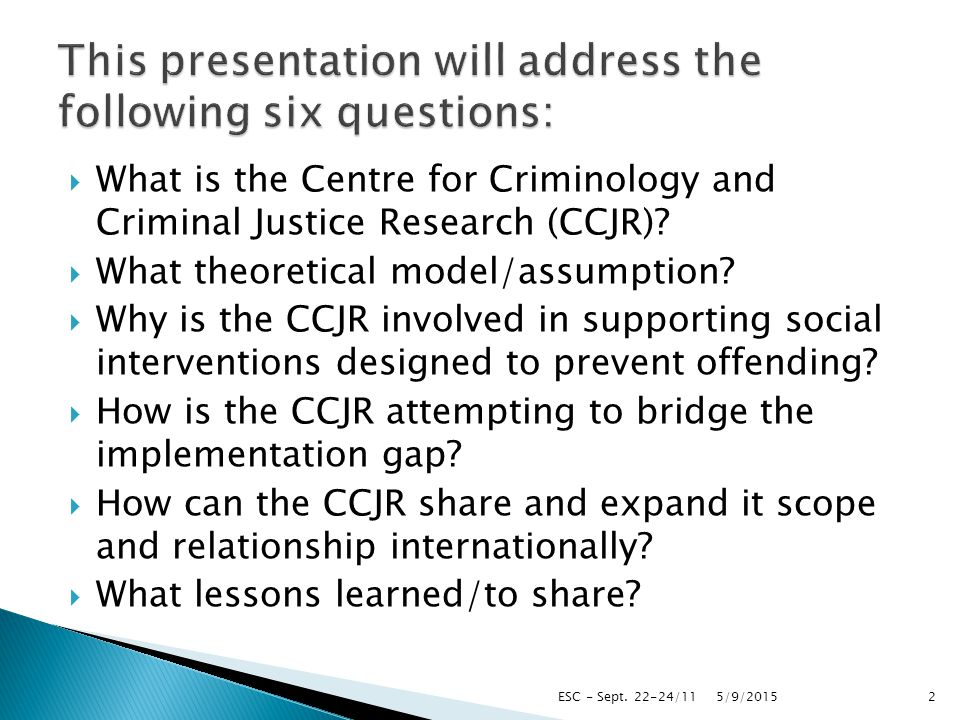  What is the Centre for Criminology and Criminal Justice Research (CCJR).