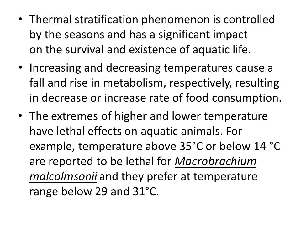 Thermal stratification phenomenon is controlled by the seasons and has a significant impact on the survival and existence of aquatic life.