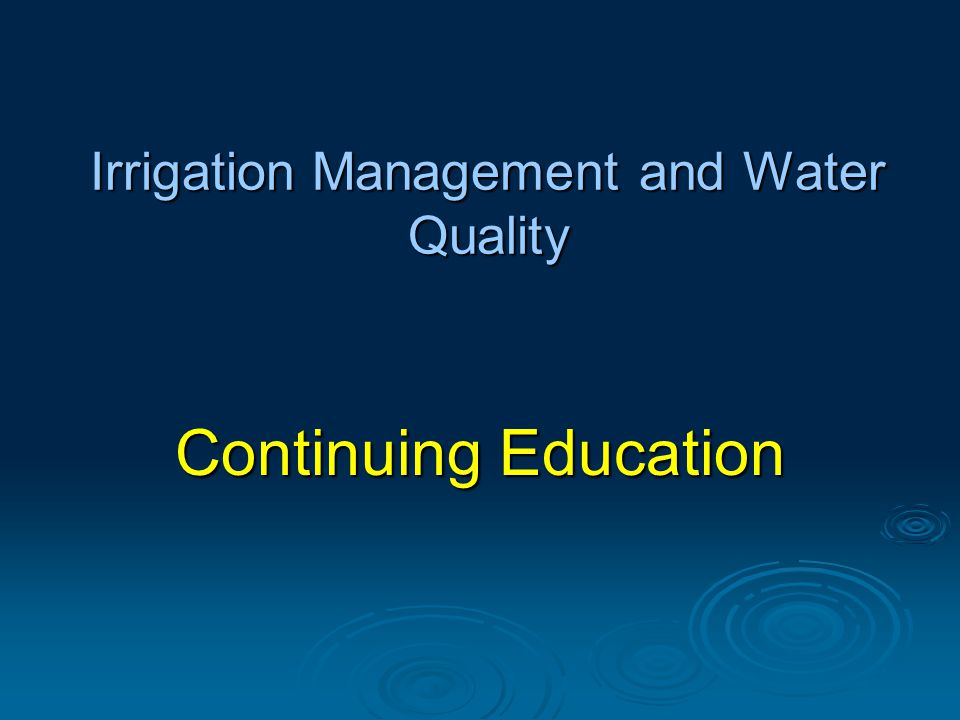 Irrigation Management and Water Quality Continuing Education