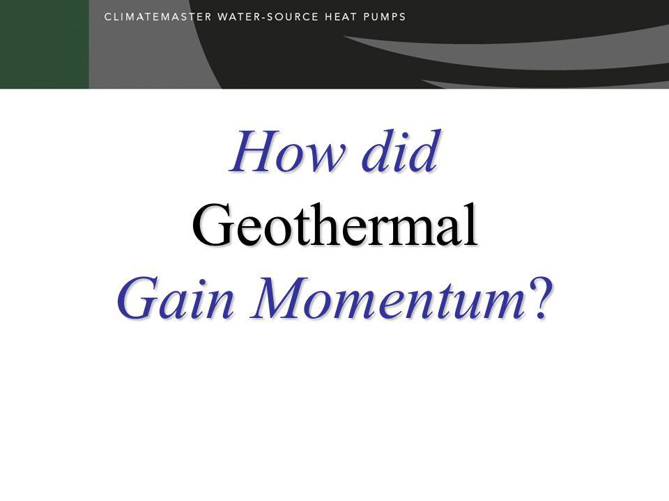How did Geothermal Gain Momentum