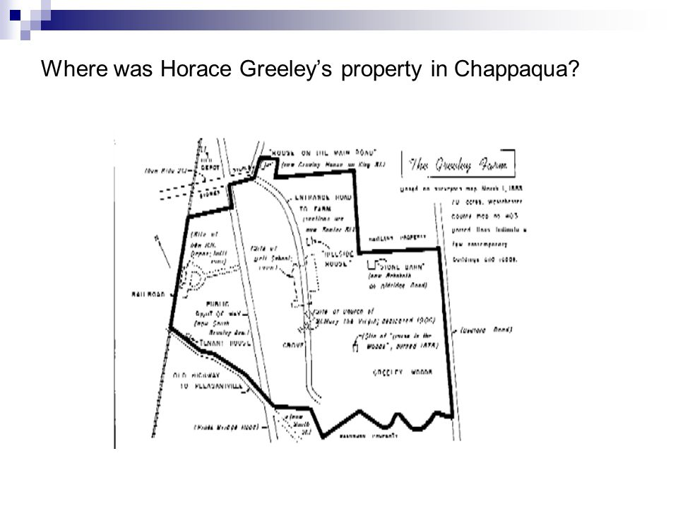 Where was Horace Greeley's property in Chappaqua