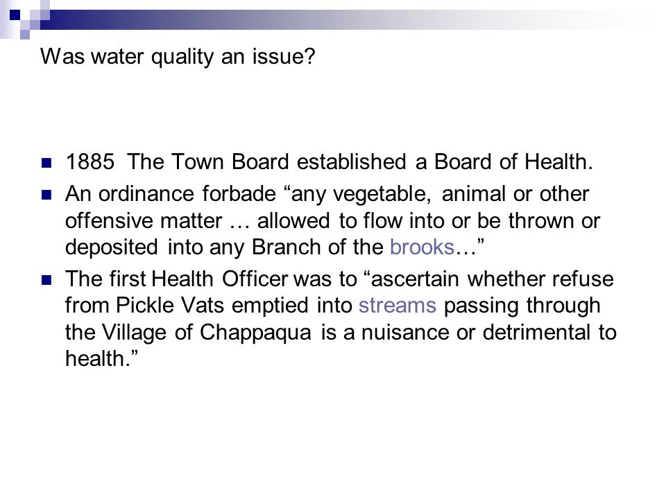 Was water quality an issue. 1885 The Town Board established a Board of Health.