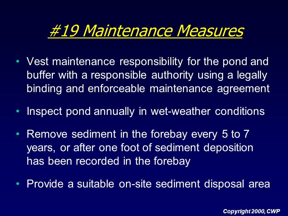 #19 Maintenance Measures Vest maintenance responsibility for the pond and buffer with a responsible authority using a legally binding and enforceable