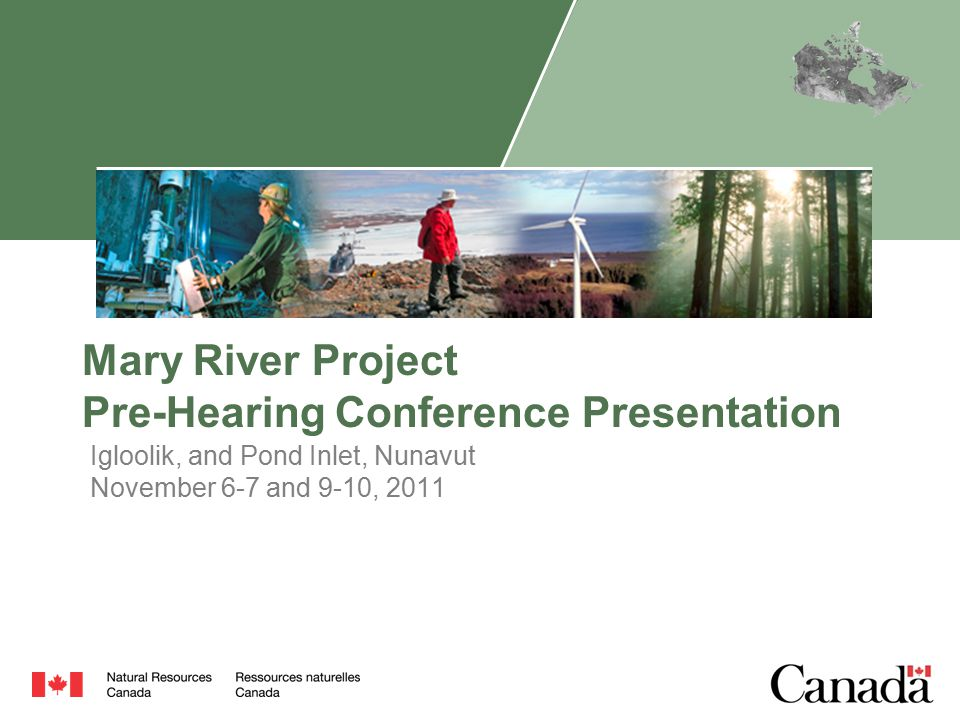 Mary River Project Pre-Hearing Conference Presentation Igloolik, and Pond Inlet, Nunavut November 6-7 and 9-10, 2011
