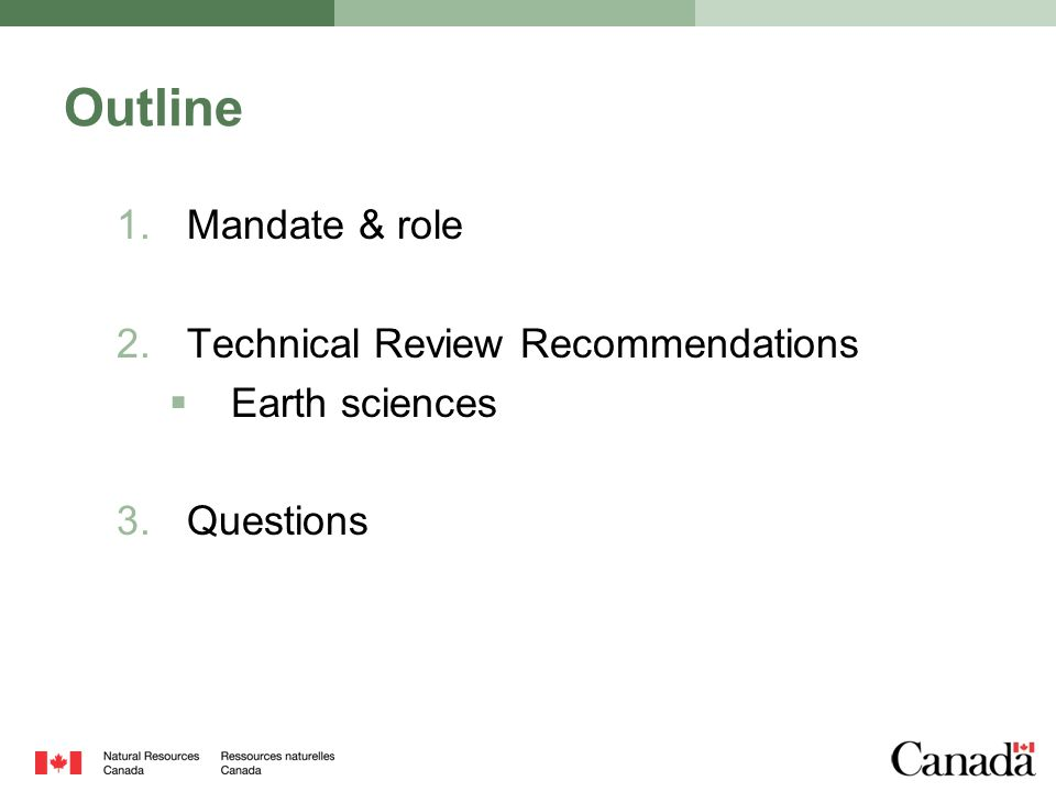 Outline 1.Mandate & role 2.Technical Review Recommendations  Earth sciences 3.Questions