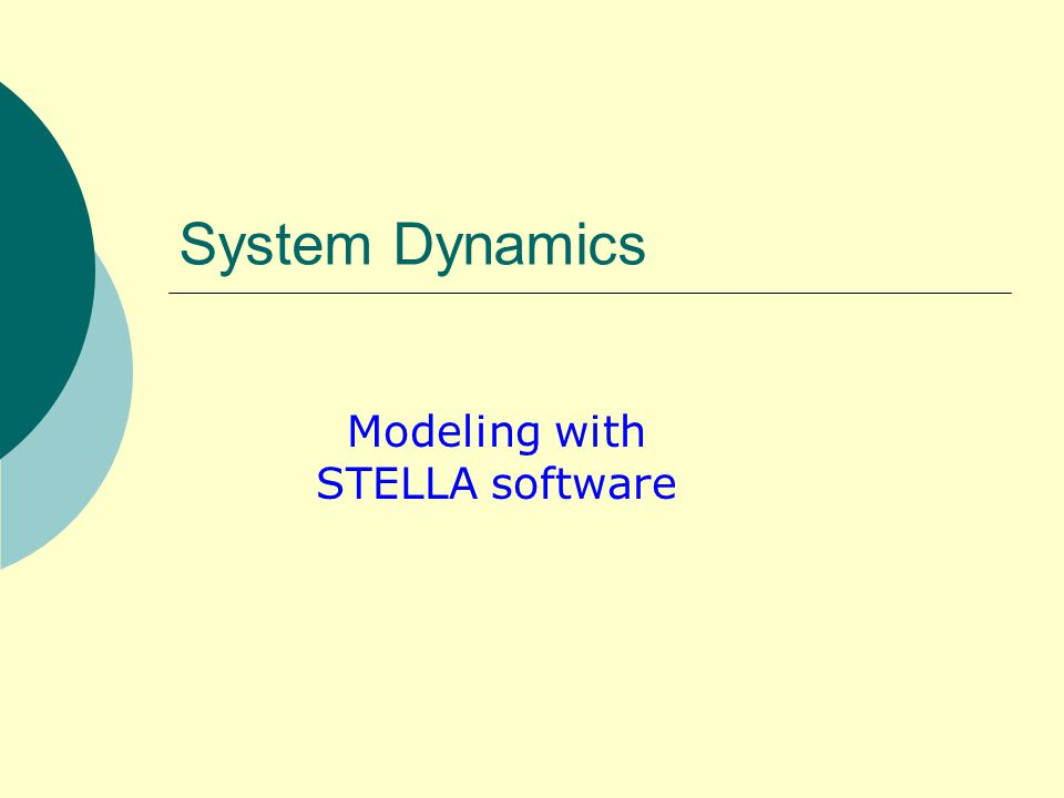 System Dynamics Modeling with STELLA software