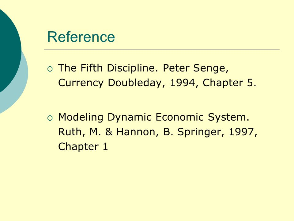 Reference  The Fifth Discipline. Peter Senge, Currency Doubleday, 1994, Chapter 5.