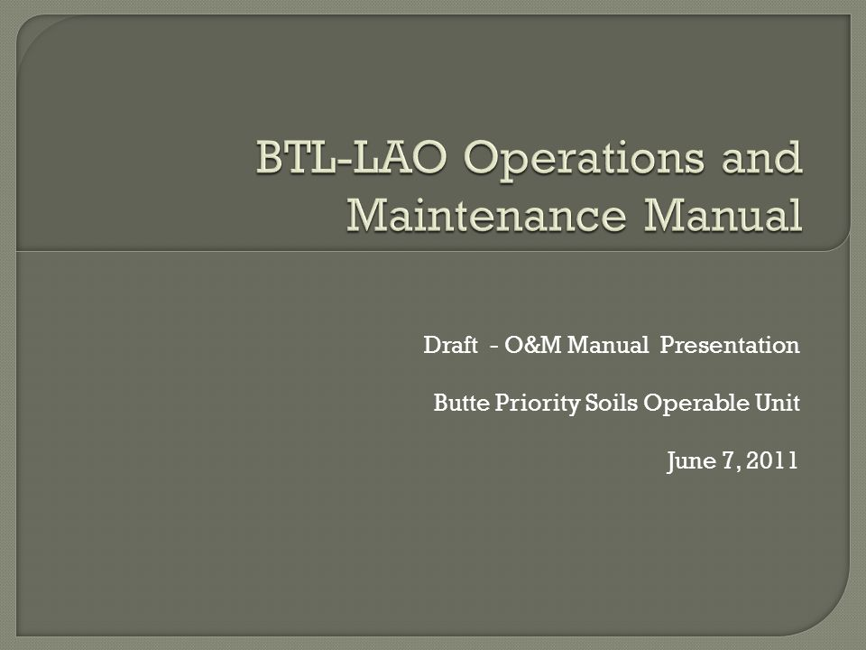  EPA 540-F-01-004 Operation and Maintenance in the Superfund Program; Highlight 5 – Typical O&M Manual Sections, 2001  BP Engineering Integrity Manual; Section 22 – Operation and Maintenance Manual Requirements, 2009  Building Design Guide; Comprehensive Facility Operation and Maintenance Manual  Written sections of the O&M manual provide system background and operational justification for operating parameters, and allow for an operating range while maintaining safe operating limits of the system.