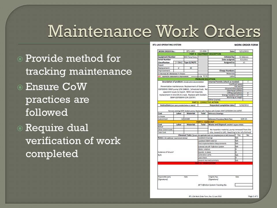  Provide method for tracking maintenance  Ensure CoW practices are followed  Require dual verification of work completed