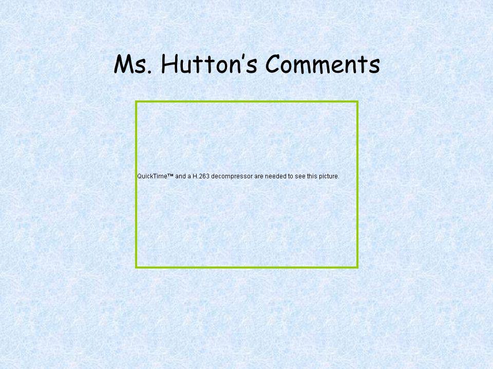 Ms. Hutton's Comments