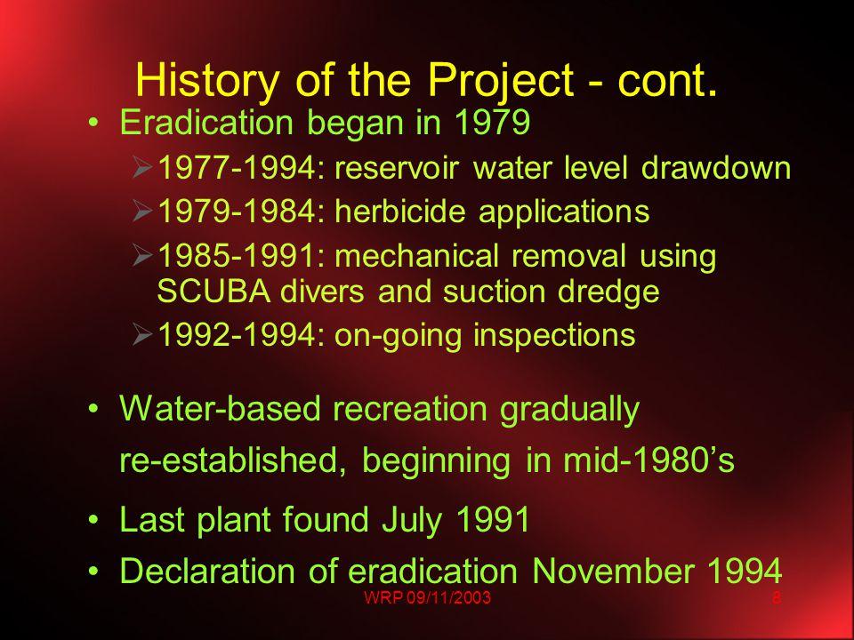 WRP 09/11/200329 Lake County Project Surveys in Clear Lake –Visual, Grappling hook –2001, 1042 surveys –2002, 790 surveys Treatments: aquatic herbicides –Fluridone slow release pellets –Copper ethylenediamine