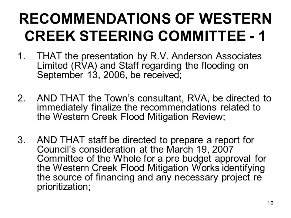 16 RECOMMENDATIONS OF WESTERN CREEK STEERING COMMITTEE - 1 1.THAT the presentation by R.V.