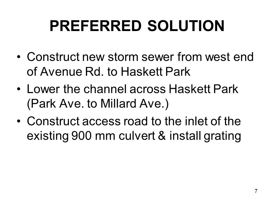 7 PREFERRED SOLUTION Construct new storm sewer from west end of Avenue Rd.