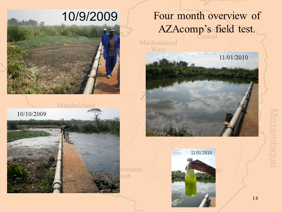 14 Four month overview of AZAcomp's field test. 10/10/2009 11/01/2010
