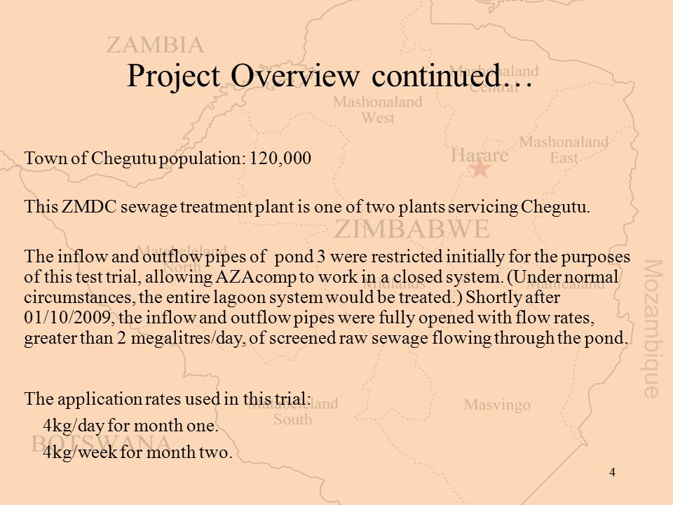 4 Project Overview continued… Town of Chegutu population: 120,000 This ZMDC sewage treatment plant is one of two plants servicing Chegutu. The inflow