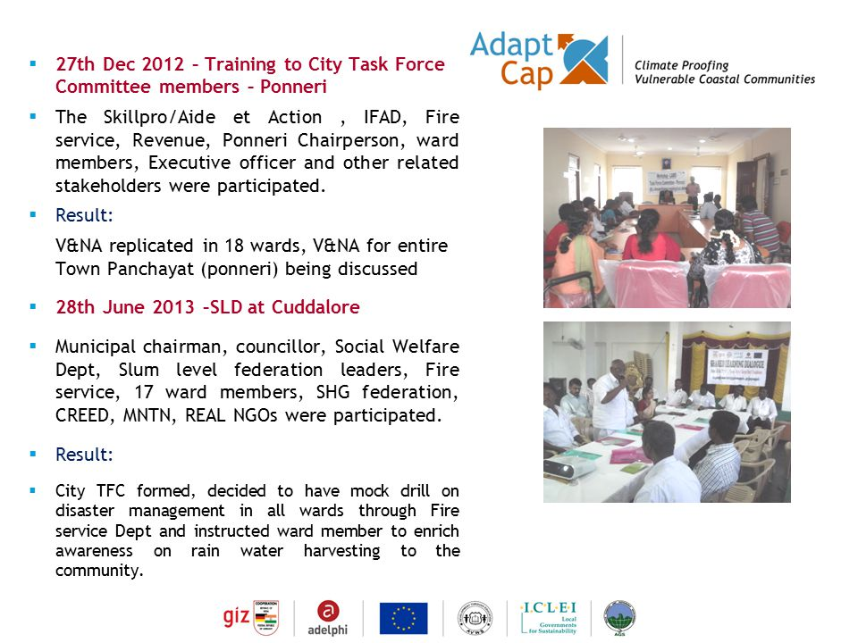 Dokumentation Ergebnisse 29./30 August 2006 / Folie 5 Folie 5  27th Dec 2012 – Training to City Task Force Committee members – Ponneri  The Skillpro/Aide et Action, IFAD, Fire service, Revenue, Ponneri Chairperson, ward members, Executive officer and other related stakeholders were participated.