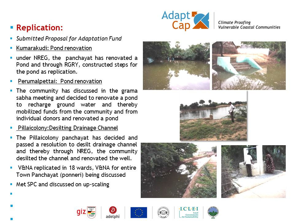 Dokumentation Ergebnisse 29./30 August 2006 / Folie 8 Folie 8  Replication:  Submitted Proposal for Adaptation Fund  Kumarakudi: Pond renovation 