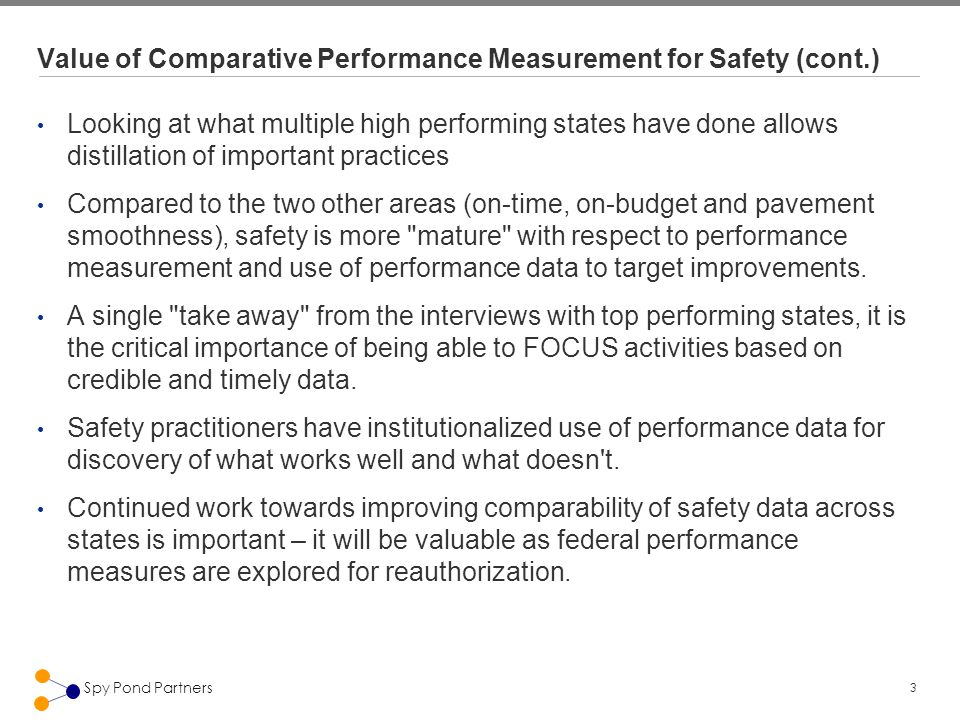 4 Spy Pond Partners Final Set of Performance Measures Primary Performance Measure % change in 3 year average between 2000-2002 and 2005-2007 in total fatalities per 100 million VMT Secondary Performance Measure (tie breaker or screening) 3 year average 2005-2007 Fatality rate Supplemental Performance Measures % change in 3 year average between 2003-2005 and 2005-2007 in total fatalities per 100 million VMT (most recent portion of the 2000-2007 time period) % change in 3 year average between 2000-2002 and 2005-2007 in urban fatality rate (fatalities on roads with urban functional classification divided by 100 million VMT on roads with urban functional classification) % change in 3 year average between 2000-2002 and 2005-2007 in rural fatality rate (fatalities on roads with rural functional classification divided by 100 million VMT on roads with rural functional classification) Change in 3 year average of total number of fatalities