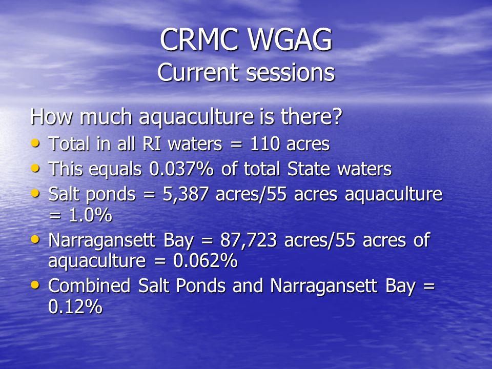 CRMC WGAG Current sessions How much aquaculture is there.