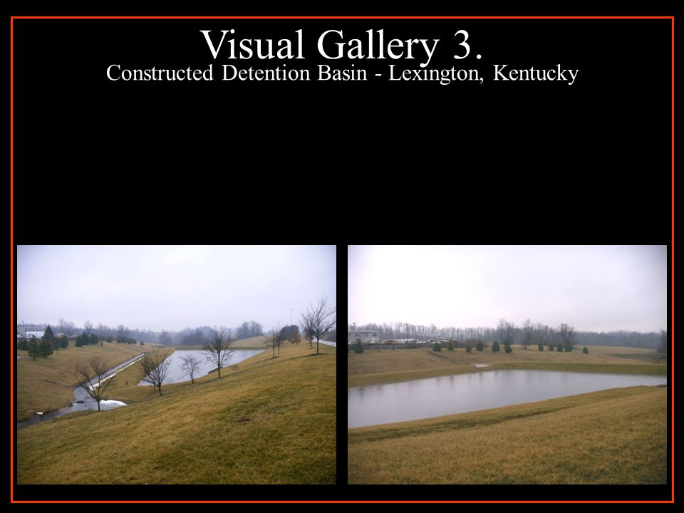Visual Gallery 3. Constructed Detention Basin - Lexington, Kentucky