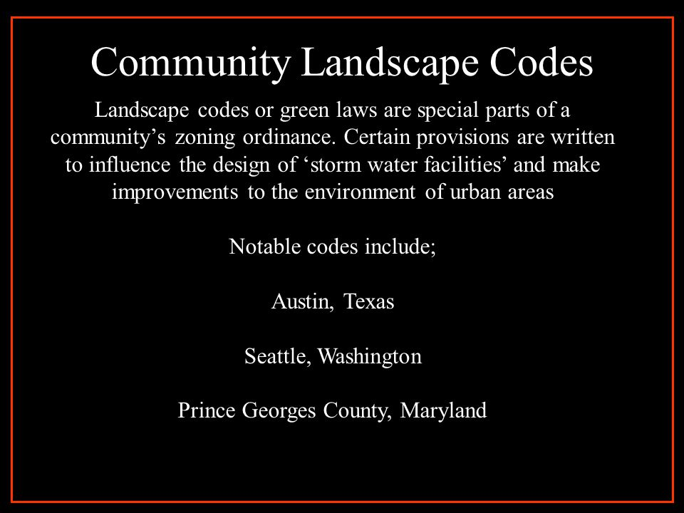 Stormwater Management The purpose of stormwater management regulations with community landscape codes is to protect, maintain and enhance the public health, safety, and general welfare by establishing minimum requirements and procedures to control the adverse impacts associated with increased stormwater runoff.