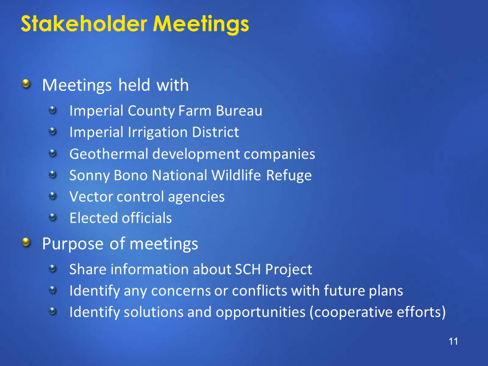 Stakeholder Meetings Meetings held with Imperial County Farm Bureau Imperial Irrigation District Geothermal development companies Sonny Bono National