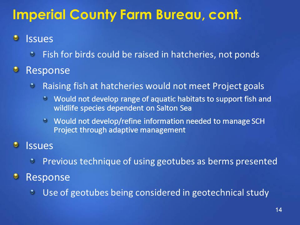 Imperial County Farm Bureau, cont. Issues Fish for birds could be raised in hatcheries, not ponds Response Raising fish at hatcheries would not meet P