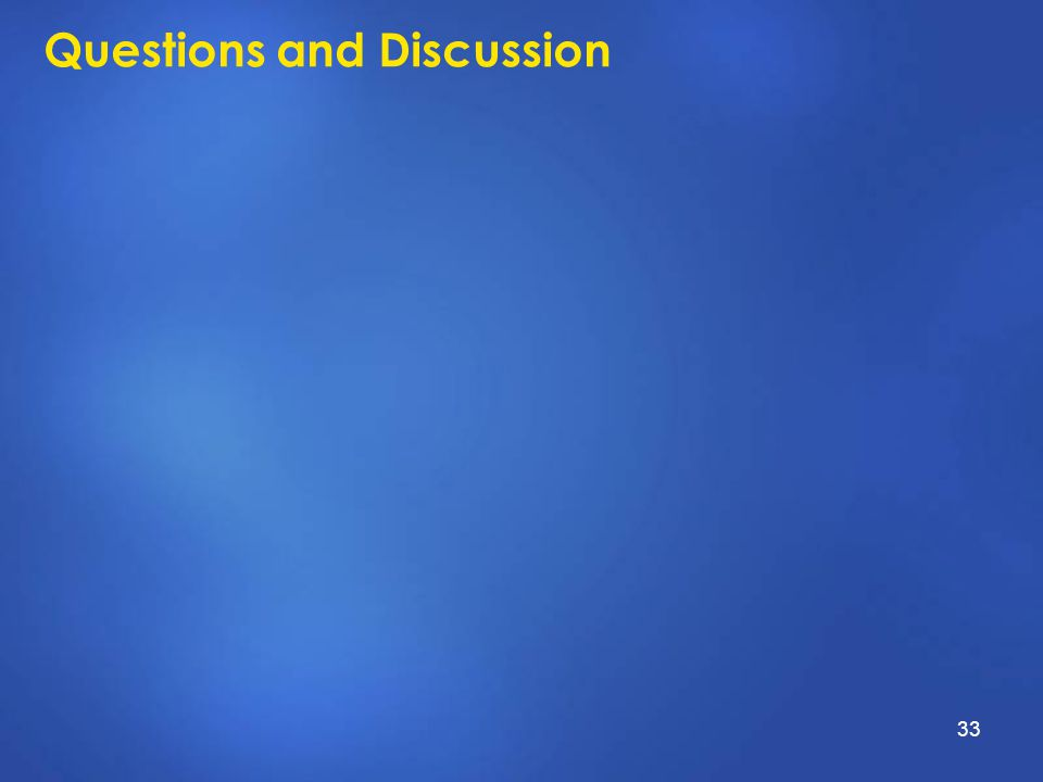 Questions and Discussion 33
