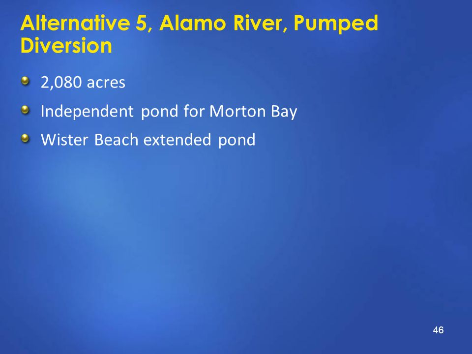 Alternative 5, Alamo River, Pumped Diversion 2,080 acres Independent pond for Morton Bay Wister Beach extended pond 46
